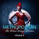 Metropolitan the Urban Lounge Selection, Vol. 4 - Presented By Kolibri Musique