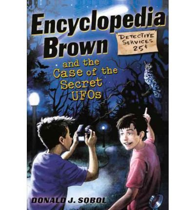 [( Encyclopedia Brown and the Case of the Secret UFOs )] [by: Donald J Sobol] [Oct-2011]