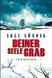 Deiner Seele Grab: Kommissar Dühnforts sechster... von Inge Löhnig