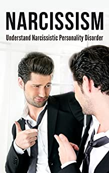 Narcissism: Understand Narcissistic Personality Disorder (English Edition) de [Thorne, Gerald]