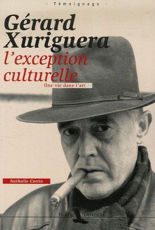 Gérard Xuriguera, l'exception culturelle par Nathalie Cottin, Gérard Xuriguera