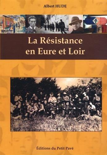 La Résistance en Eure-et-Loir par Albert Hude