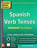 Practice Makes Perfect Spanish Verb Tenses. Premium Edition
