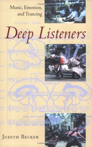 Deep Listeners: Music, Emotion, and Trancing por Judith Becker
