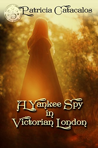 A Yankee Spy in Victorian London (Victorian Spy Series Book 2) (English Edition) (Yankee Spy)