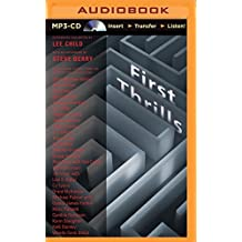 First Thrills: High-Octane Stories from the Hottest Thriller Authors by Lee Child (2015-04-17)