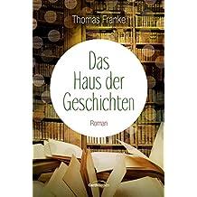 Das Haus der Geschichten: Roman. (German Edition)