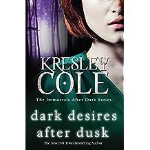 Dark Desires After Dusk (The Immortals After Dark Series Book 6)