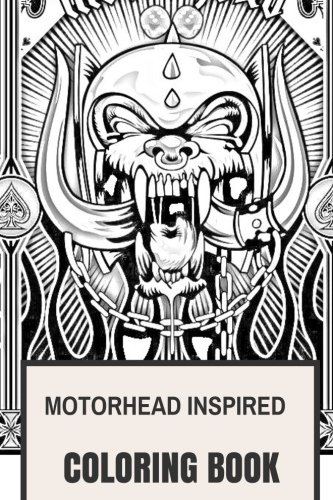 Motorhead Inspired Coloring Book: English Hard Rock and Lemmy Kilmister Hell's Angels Bikers Inspired Adult Coloring Book (Coloring Book for Adults)