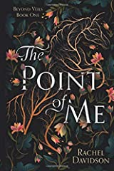 The Point of Me: A spiritual tale of love and acceptance (Beyond Veils) Paperback