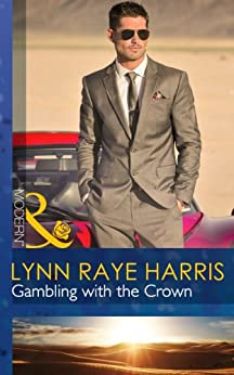 Gambling with the Crown (Mills & Boon Modern) (Heirs to the Throne of Kyr Book 1) by [Harris, Lynn Raye]