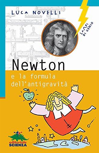 Newton e la formula dell'antigravità (Lampi di genio)