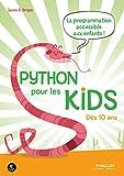 Python pour les kids - La programmation accessible à tous ! - Dès 10 ans - Format Kindle - 9782212322514 - 15,99 €