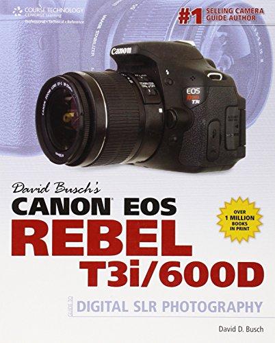 david-buschs-canon-eos-rebel-t3i-600d-guide-to-digital-slr-photography-david-busch-camera-guides