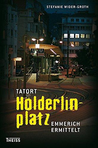 Tatort Hölderlinplatz: Emmerich ermittelt