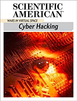 Cyber Hacking: Wars in Virtual Space par [Scientific American Editors]