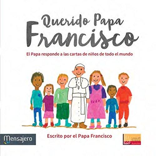 Querido Papa Francisco (LFS Ilustrados) por o) Jorge Bergoglio (Papa Francisc