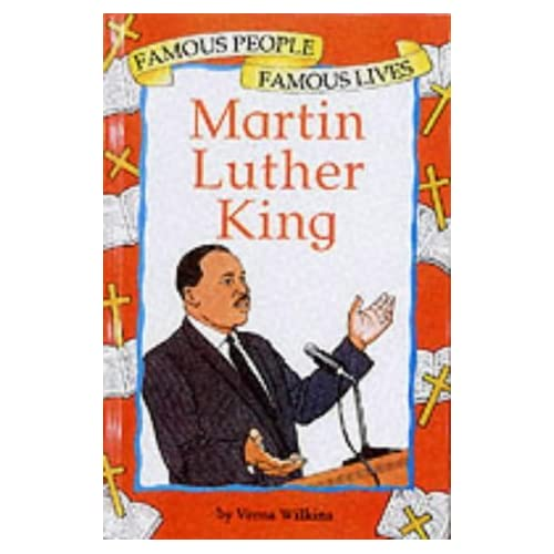 Martin Luther King (Famous People Famous Lives) by Verna Wilkins (2002-03-14)