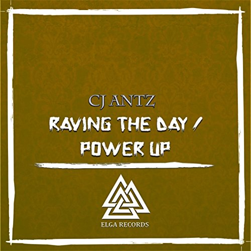 CJ Antz-Raving The Day / Power Up