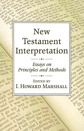 [(New Testament Interpretation : Essays on Principles and Methods)] [Edited by Professor I Howard Marshall] published on (October, 2006)