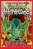 Heads, You Lose! (Goosebumps Horrorland #15)