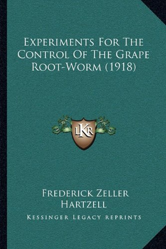 Experiments for the Control of the Grape Root-Worm (1918)