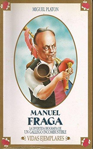 manuel-fraga-la-divertida-biografia-de-un-gallego-incombustible