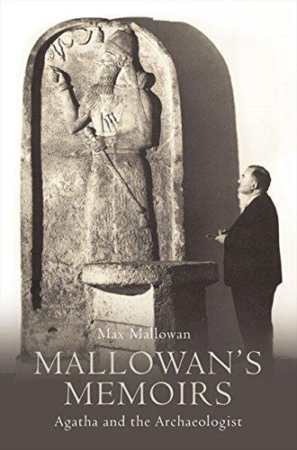 Mallowan's Memoirs: Agatha and the Archaeologist