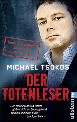 Buchseite und Rezensionen zu 'Der Totenleser: Neue unglaubliche Fälle aus der Rechtsmedizin' von Michael Tsokos