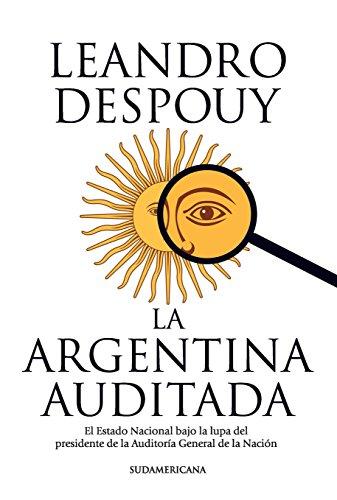 La Argentina auditada: El Estado Nacional bajo la lupa del presidente de la Auditoría General...