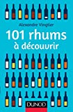 101 rhums à découvrir (Hors collection) (French Edition)