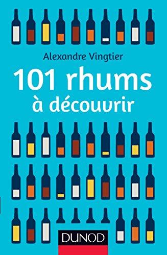 101 rhums à découvrir par Alexandre Vingtier