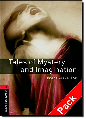 Oxford Bookworms Library: Oxford Bookworms 3. Tales of Mystery and Imagination Audio CD Pack: 1000 Headwords