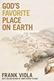 God's Favorite Place on Earth (English Edition)