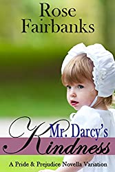 Mr. Darcy's Kindness: A Pride and Prejudice Novella Variation (English Edition)