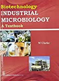 Biotechnology : Industrial Microbiology A Textbook
