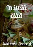 Yrittää elää (Finnish Edition)