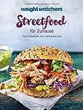 Weight Watchers - Streetfood für Zuhause: Trend-Rezepte zum Selberkochen