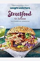 Weight Watchers - Streetfood für Zuhause: Trend-Rezepte zum Selberkochen Broschiert