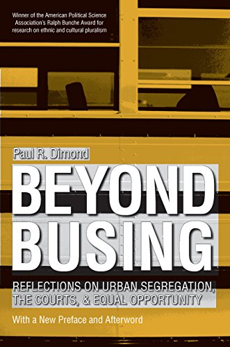 Beyond Busing: Reflections on Urban Segregation, the Courts, and Equal Opportunity (English Edition)