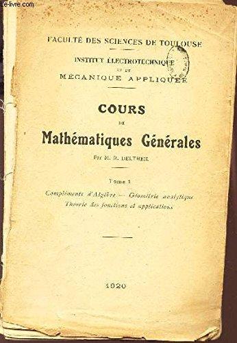 COURS DE MATHEMATIQUES GENERALES / TOME 1 : complément d'Algèbre - Géométrie analytique - Théorie des fonctions et applications / INSTITUT ELECTROTECHNIQUE ET DE MECANIQUE APPLIQUEE.