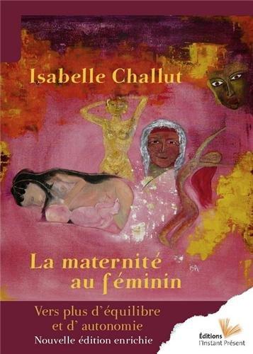 La maternité au féminin : Vers plus d'équilibre et d'autonomie