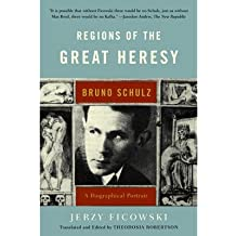 [(Regions of the Great Heresy: Bruno Schulz - A Biographical Portrait)] [Author: Jerzy Ficowski] published on (May, 2004)