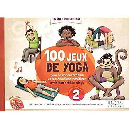 100 jeux de yoga - Pour la concentration et les émotions positives avec Namasté le singe