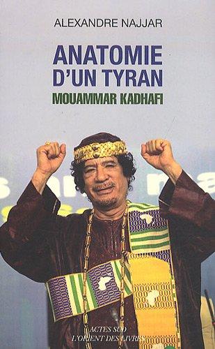 Anatomie d'un tyran : Mouammar Kadhafi