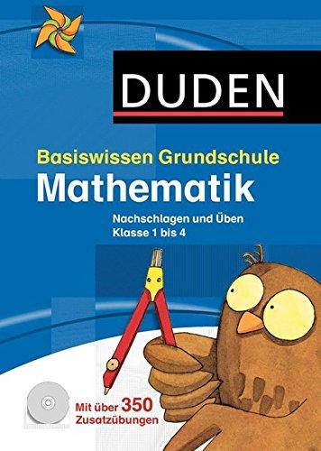 Basiswissen Grundschule – Mathematik: Nachschlagen und Üben 1. bis 4. Klasse (Duden – Basiswissen Grundschule)