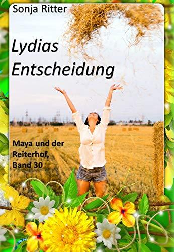Lydias Entscheidung (Maya und der Reiterhof 30)