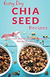 Chia Seed Recipes: The Beginner's Guide for Breakfast, Lunch, Dinner, and More (Everyday Recipes) by Ranae Richoux (2014-05-03)