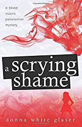A Scrying Shame: A Blood Visions Paranormal Mystery