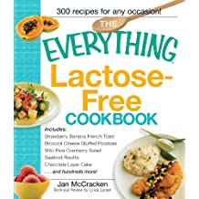 Everything Lactose-Free Cookbook: Easy-to-Prepare, Low-Dairy Alternatives for Your Favorite Meals (Everything S.)
